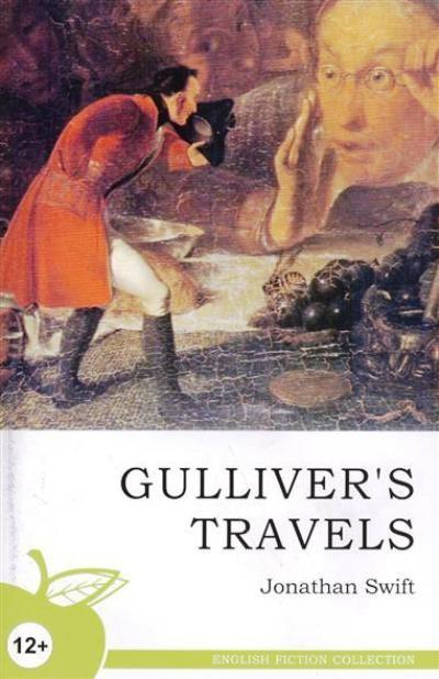 Travels Into Several Remote Nations of the World by Lemuel Gulliver, First a Surgeon, and then a Captain of Several Ships = Путешествия в некоторые отдаленные страны света Лемюэля Гулливера, сначала хирурга, а потом капитана нескольких кораблей