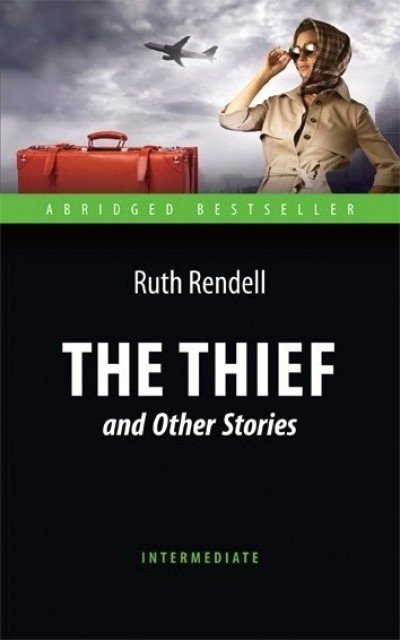 The Thief and Other Stories = Воришка и другие рассказы